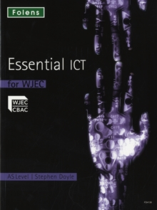 Essential ICT A Level: AS Student Book for WJEC, Paperback / softback Book