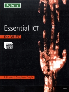 Essential ICT A Level: A2 Student Book for WJEC, Paperback Book