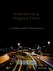 Understanding Religious Ethics: A Complete Guide for OCR AS and A2 Student Book, Paperback Book