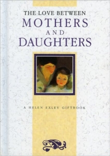 The Love Between Mothers and Daughters, Hardback Book
