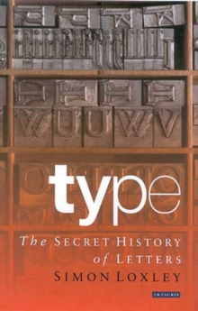 Type : The Secret History of Letters, Hardback Book
