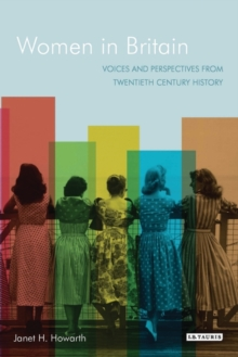 Women in Britain : Voices and Perspectives from Twentieth Century History, Hardback Book