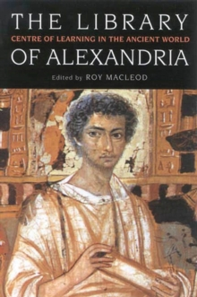 The Library of Alexandria : Centre of Learning in the Ancient World, Paperback Book