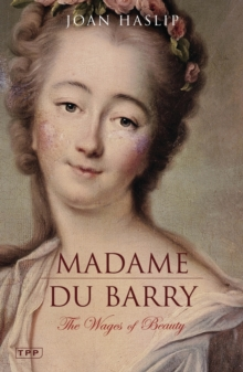 Madame Du Barry : The Wages of Beauty, Paperback Book