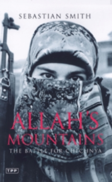 Allah's Mountains : The Battle for Chechnya, Paperback Book
