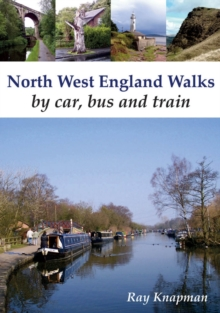 North West England Walks by Car, Bus and Train, Paperback / softback Book