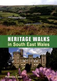 Heritage Walks in South East Wales, Paperback / softback Book