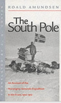 "The South Pole : The Norwegian Expedition in ""The Fram"", 1910-1912, Paperback Book"