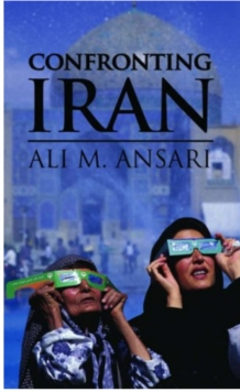 Confronting Iran : The Failure of American Foreign Policy and the Roots of Mistrust, Hardback Book