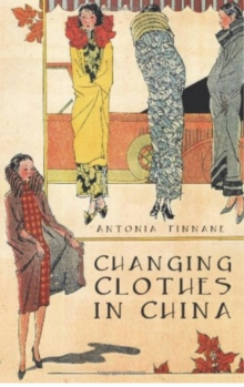 Changing Clothes in China, Hardback Book