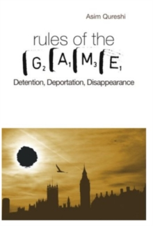 The Rules of Game : Detention, Deportation, Disappearance, Paperback / softback Book