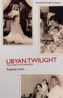 Libyan Twilight : The Story of an Arab Jew, Paperback / softback Book