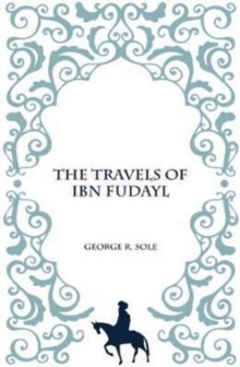 The Travels of IBN Fudayl, Paperback Book