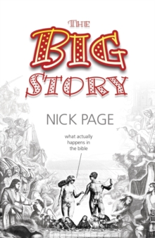 The Big Story : What Actually Happens in the Bible, Paperback / softback Book
