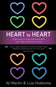 Heart to Heart : Eight Ways to Understand and Heal your Vital Connection to God, Paperback / softback Book
