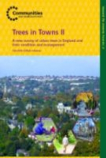 Trees in Towns II : A New Survey of Urban Trees in England and Their Condition and Management, Mixed media product Book