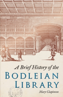 A Brief History of the Bodleian Library, Paperback / softback Book
