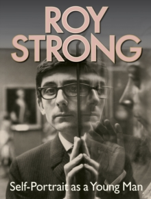 Roy Strong : Self-Portrait as a Young Man, Hardback Book