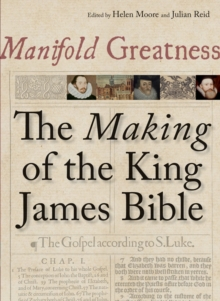 Manifold Greatness : The Making of the King James Bible, Paperback Book