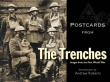 Postcards from the Trenches : Images from the First World War, Hardback Book