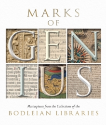 Marks of Genius : Masterpieces from the Collections of the Bodleian Libraries, Paperback / softback Book