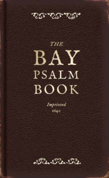 The Bay Psalm Book : A Facsimile, Hardback Book