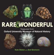 Rare & Wonderful : Treasures from Oxford University Museum of Natural History, Hardback Book