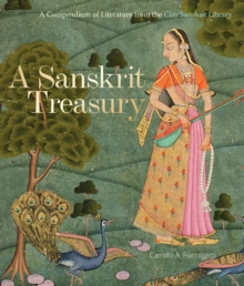 A Sanskrit Treasury : A Compendium of Literature from the Clay Sanskrit Library, Hardback Book