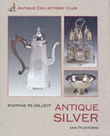Starting to Collect Antique Silver, Hardback Book