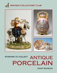 Starting to Collect Antique Porcelain, Hardback Book