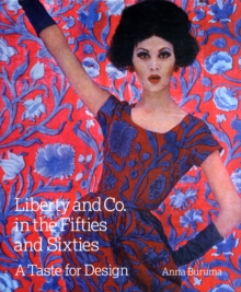 Liberty & Co. in the Fifties and Sixties : A Taste for Design, Hardback Book