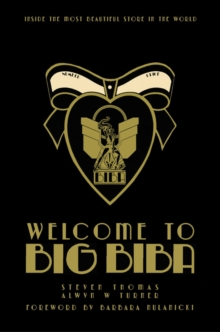 Welcome to Big Biba: Inside the Most Beautiful Store in the World, Hardback Book