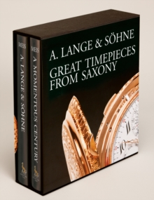 A Lange & Sohne - Great Timepieces from Saxony: Volume 1 and 2, Hardback Book