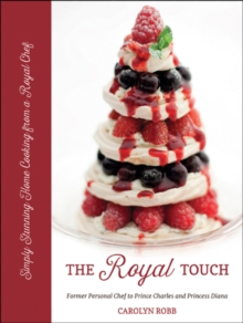 Royal Touch: Stunning Home Cooking from a Royal Chef, Hardback Book