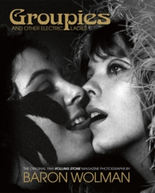 Groupies the Rolling Stone Photographs, Hardback Book
