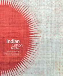 Indian Cotton Textiles : Seven Centuries of Chintz from the Karun Thakar Collection, Hardback Book