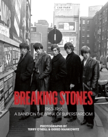Breaking Stones : 1963-1965 : A Band on the Brink of Superstardom, Hardback Book