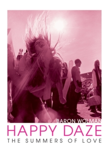 Happy Daze : The Summers of Love, Hardback Book