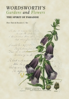 Wordsworth's Gardens and Flowers : The Spirit of Paradise