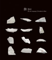 Bai: The New Language of Porcelain in China, Paperback / softback Book