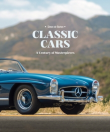 Classic Cars : A Century of Masterpieces, Hardback Book