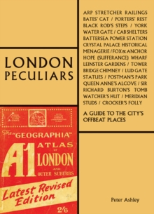 London Peculiars : A Guide to the City's Offbeat Places, Hardback Book