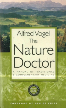 The Nature Doctor : A Manual of Traditional and Complementary Medicine, Paperback Book