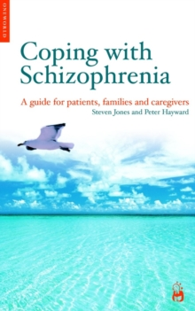 Coping with Schizophrenia : A CBT Guide for Patients, Families and Caregivers, Paperback Book