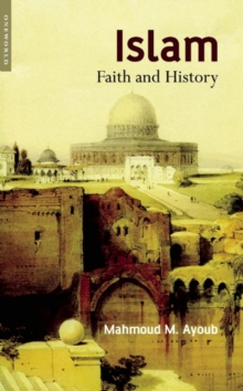 Islam : Faith and History, Paperback Book
