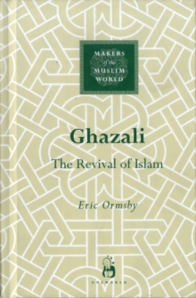 Ghazali : The Revival of Islam, Hardback Book