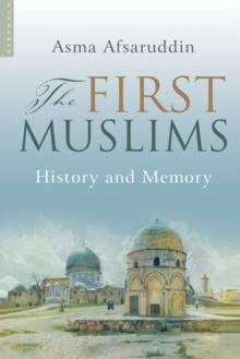 The First Muslims : History and Memory, Paperback / softback Book