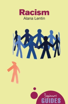 Racism : A Beginner's Guide, Paperback Book