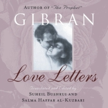 Love Letters : The Love Letters of Kahlil Gibran to May Ziadah, Paperback Book