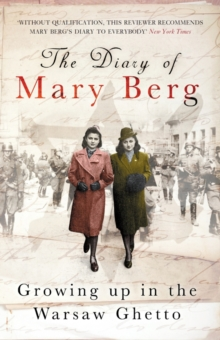 The Diary of Mary Berg : Growing Up in the Warsaw Ghetto - 75th Anniversary Edition, Paperback Book
